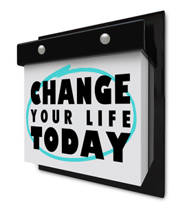 Change Your Life Today